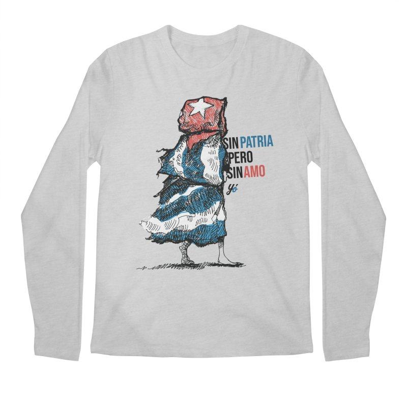 """Sin Patria Pero Sin Amo"" Men's Longsleeve T-Shirt by YoSilvera's Artist Shop"
