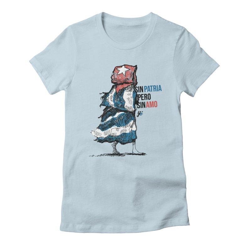 """Sin Patria Pero Sin Amo"" Women's T-Shirt by YoSilvera's Artist Shop"