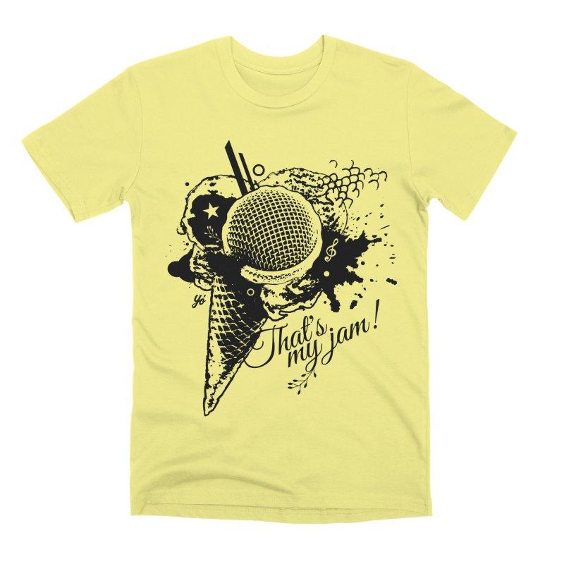 Thats my Jam! Men's T-Shirt by YoSilvera's Artist Shop