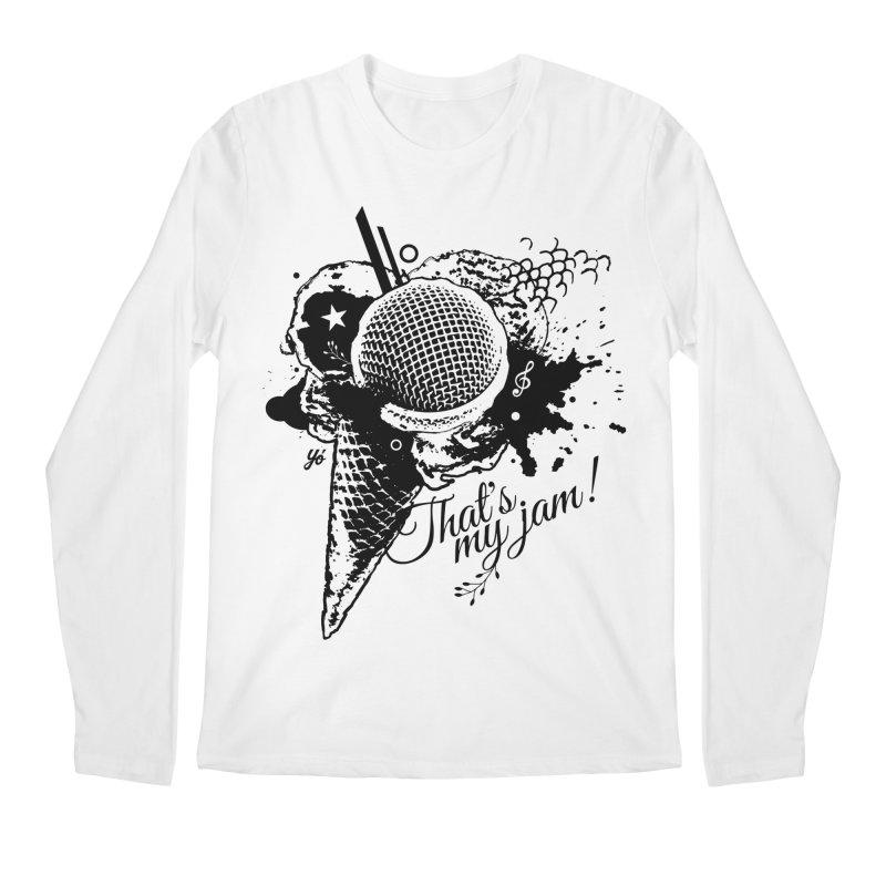 Thats my Jam! Men's Longsleeve T-Shirt by YoSilvera's Artist Shop