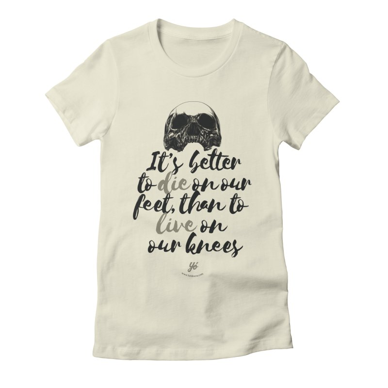 Live on our feet Women's T-Shirt by YoSilvera's Artist Shop