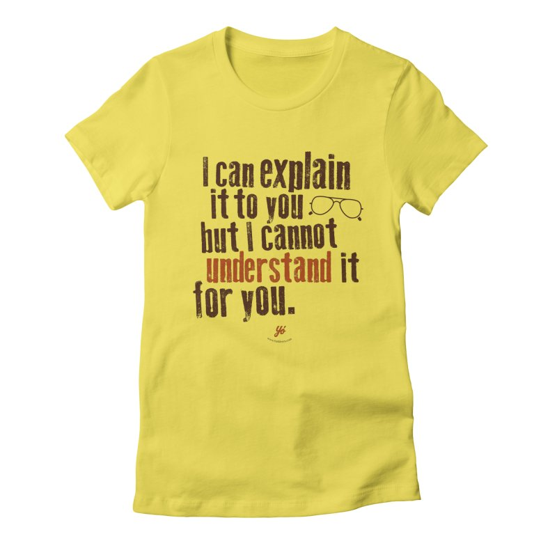 I can explain it Women's T-Shirt by YoSilvera's Artist Shop