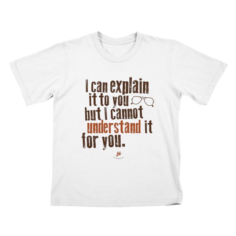 I can explain it Kids T-Shirt by YoSilvera's Artist Shop