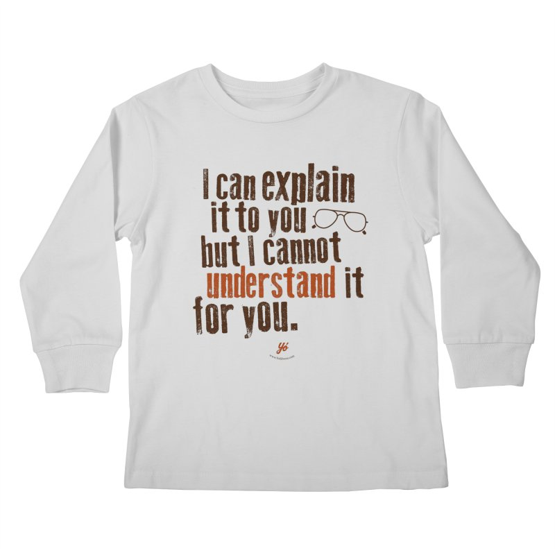 I can explain it Kids Longsleeve T-Shirt by YoSilvera's Artist Shop