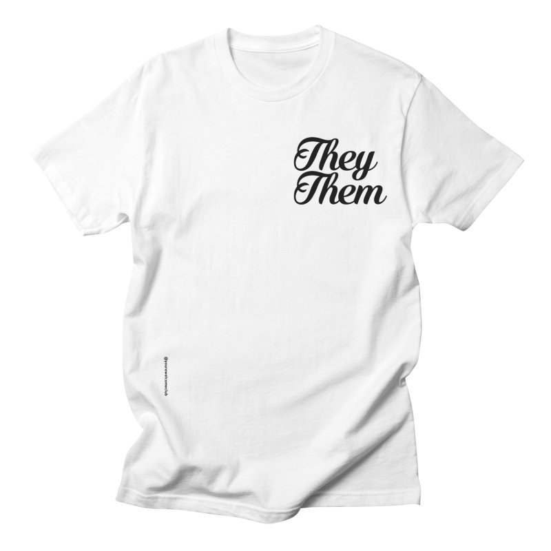 They/Them Men's T-Shirt by You're Welcome Club Shop