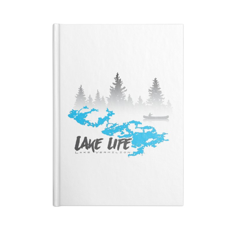 Lake Vermilion | Lake Life | Darker Lettering Accessories Blank Journal Notebook by Your Lake Apparel & Accessories