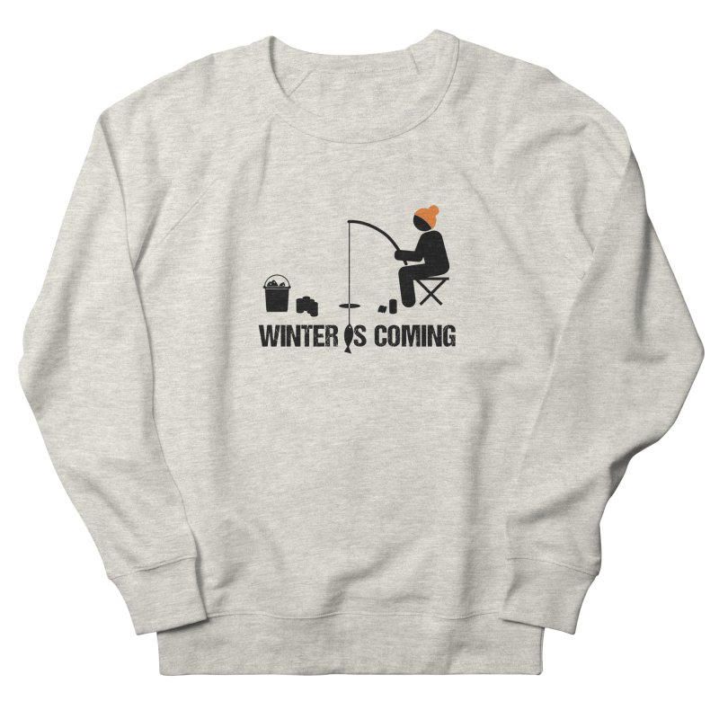 Winter is Coming | Dark Lettering Women's French Terry Sweatshirt by Your Lake Apparel & Accessories