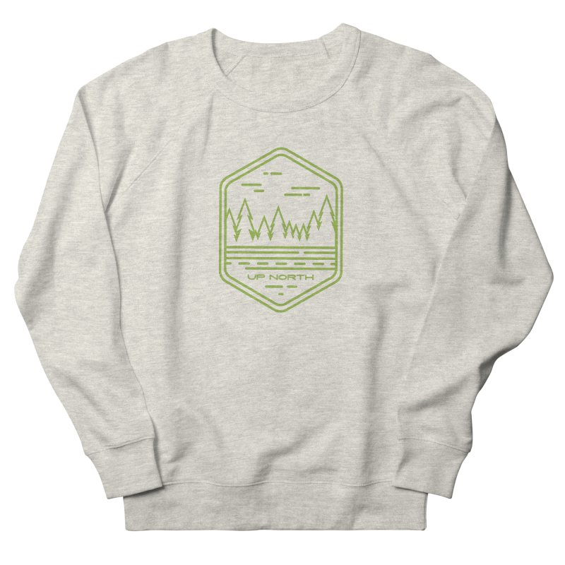 Up North Women's French Terry Sweatshirt by Your Lake Apparel & Accessories