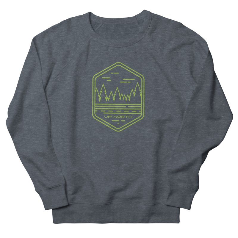 Up North Men's French Terry Sweatshirt by Your Lake Apparel & Accessories