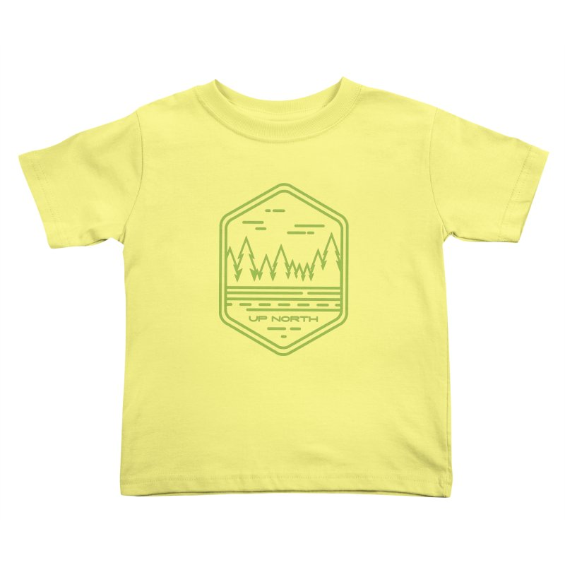 Up North Kids Toddler T-Shirt by Your Lake Apparel & Accessories