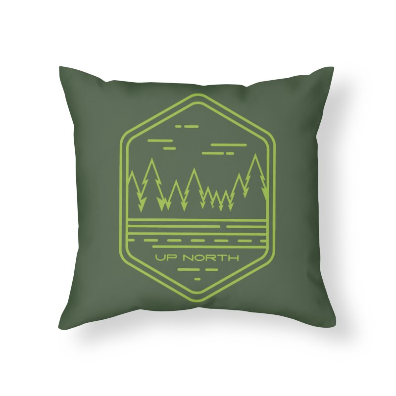 Up North Home Throw Pillow by Your Lake Apparel & Accessories