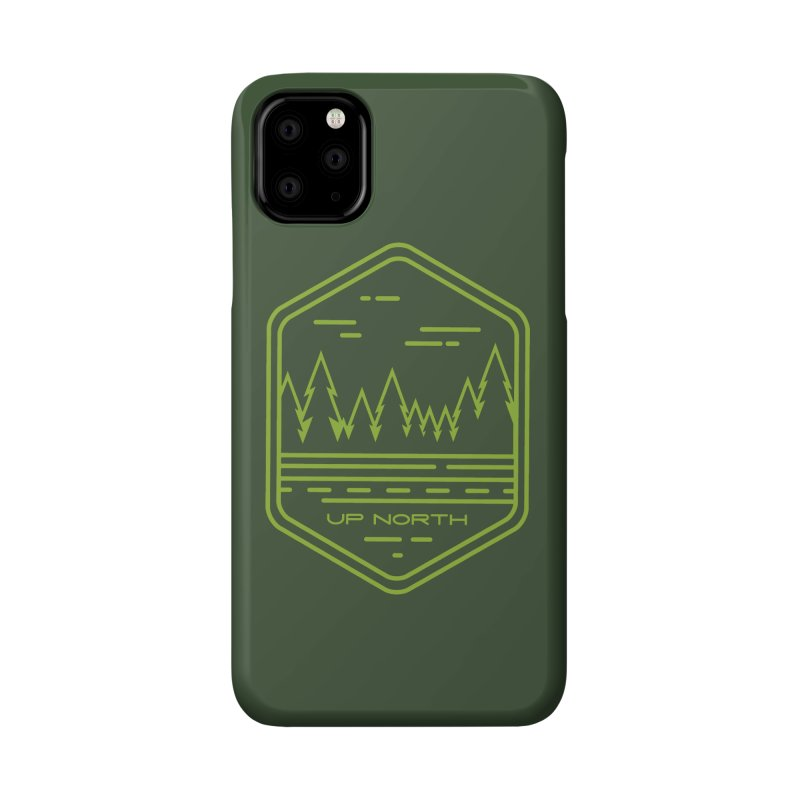 Up North Accessories Phone Case by Your Lake Apparel & Accessories