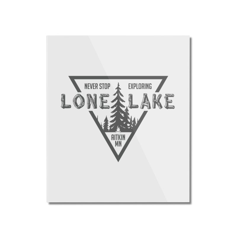 Lone Lake Home Mounted Acrylic Print by Your Lake Apparel & Accessories