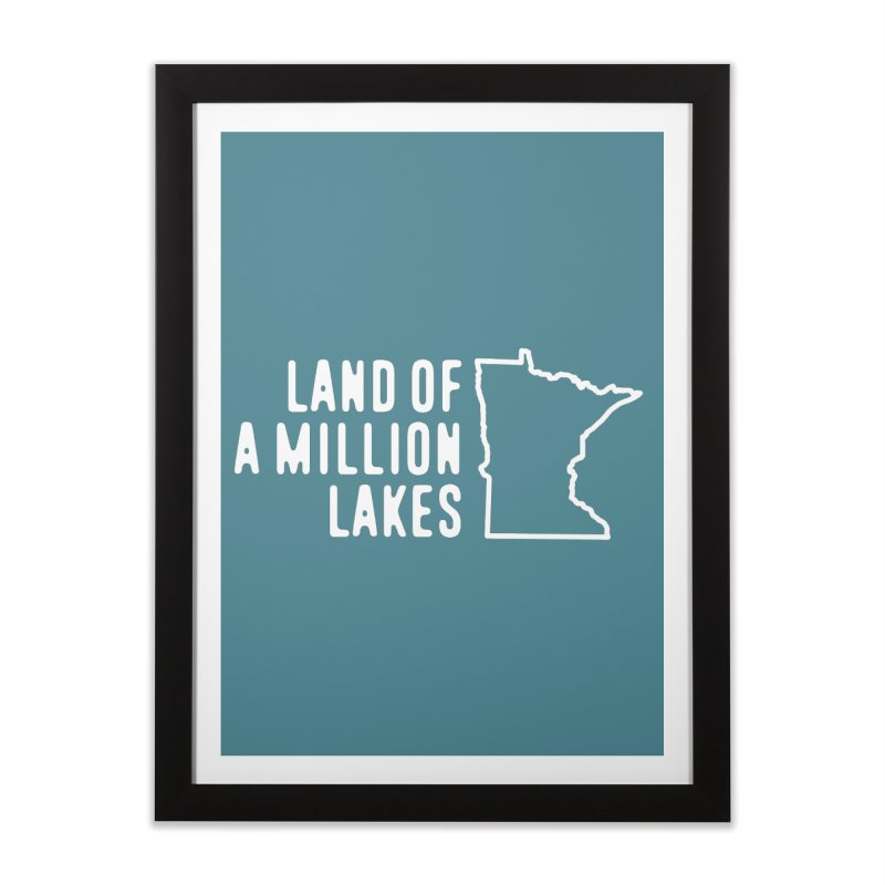 Minnesota Land of a Million Lakes Home Framed Fine Art Print by Your Lake Apparel & Accessories