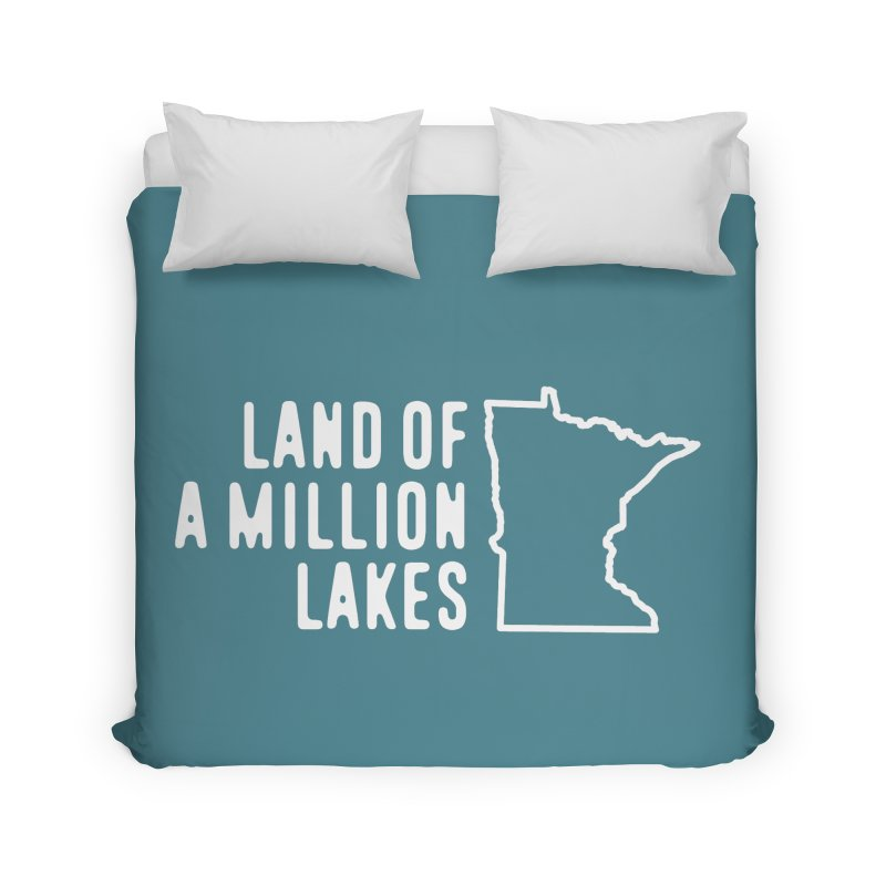 Minnesota Land of a Million Lakes Home Duvet by Your Lake Apparel & Accessories