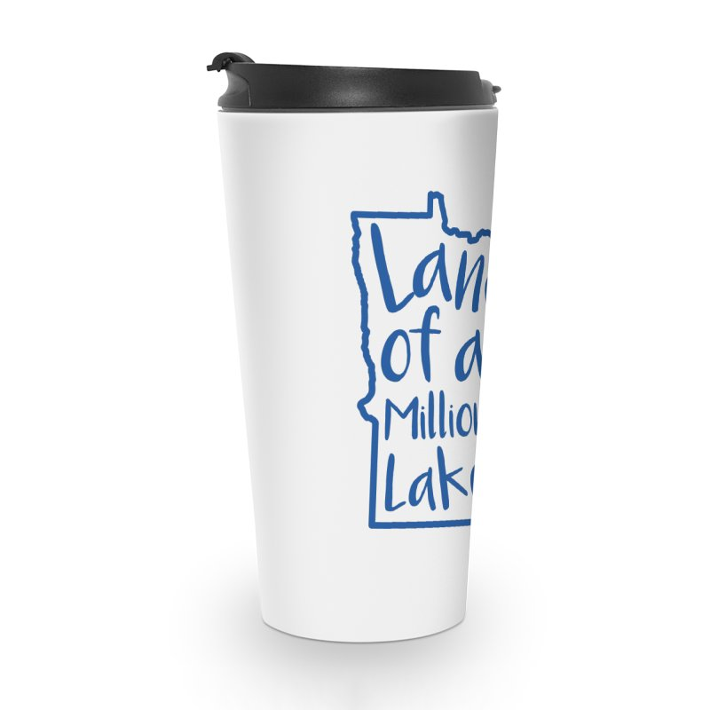 Minnesota Land of a Million Lakes 02 Accessories Travel Mug by Your Lake Apparel & Accessories