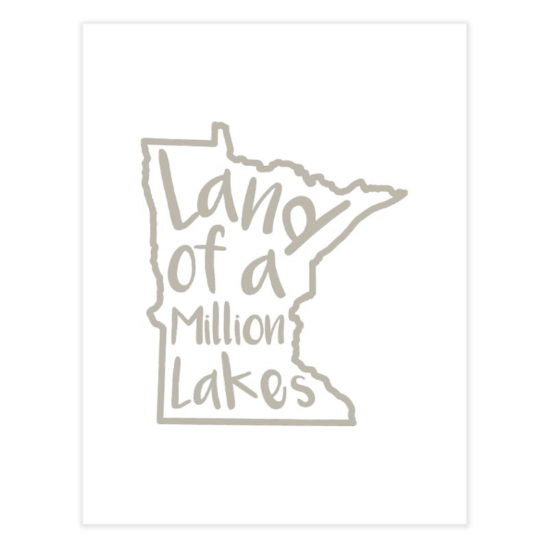 Minnesota Land of a Million Lakes 02 Home Fine Art Print by Your Lake Apparel & Accessories