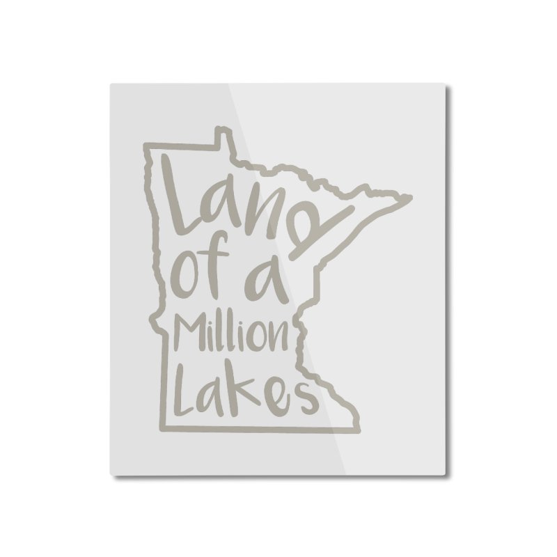 Minnesota Land of a Million Lakes 02 Home Mounted Aluminum Print by Your Lake Apparel & Accessories