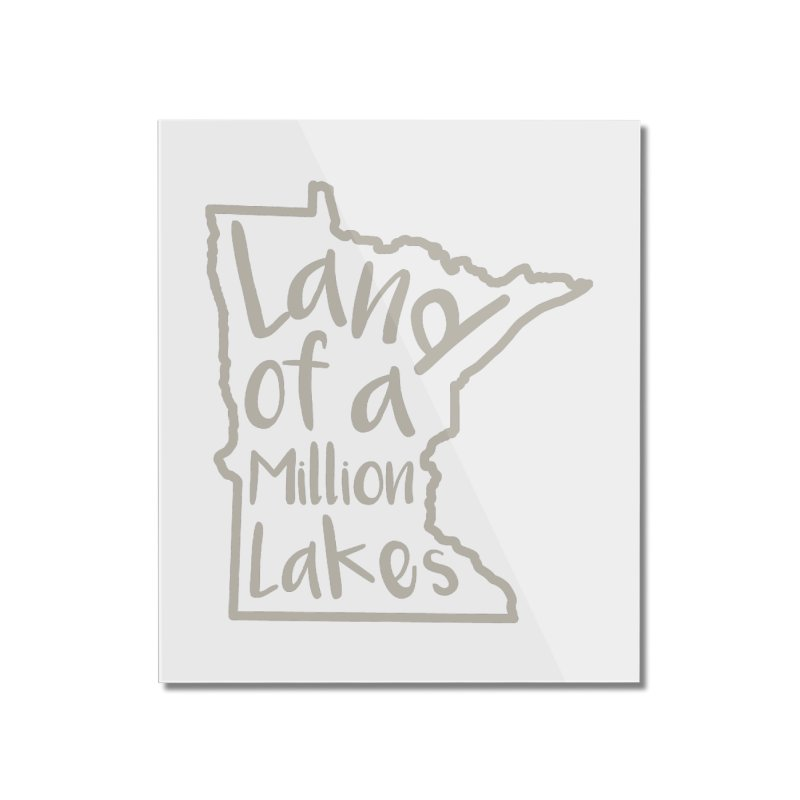 Minnesota Land of a Million Lakes 02 Home Mounted Acrylic Print by Your Lake Apparel & Accessories