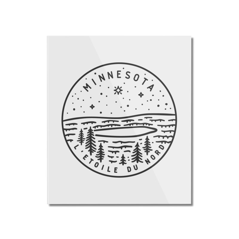 Minnesota - The North Star Home Mounted Acrylic Print by Your Lake Apparel & Accessories