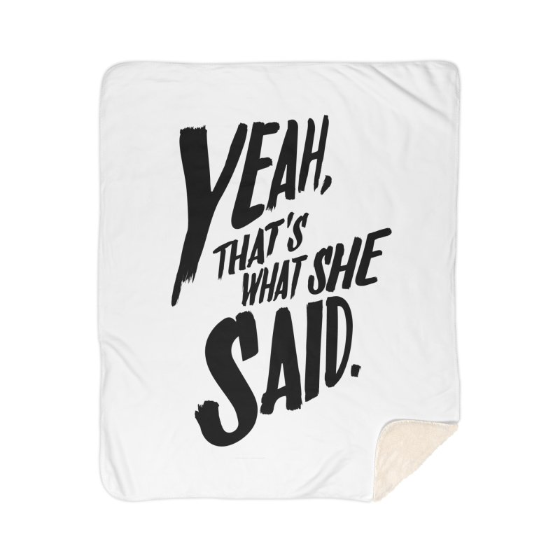 Yeah, That's What She Said Home Sherpa Blanket Blanket by Yeah, That's What She Said