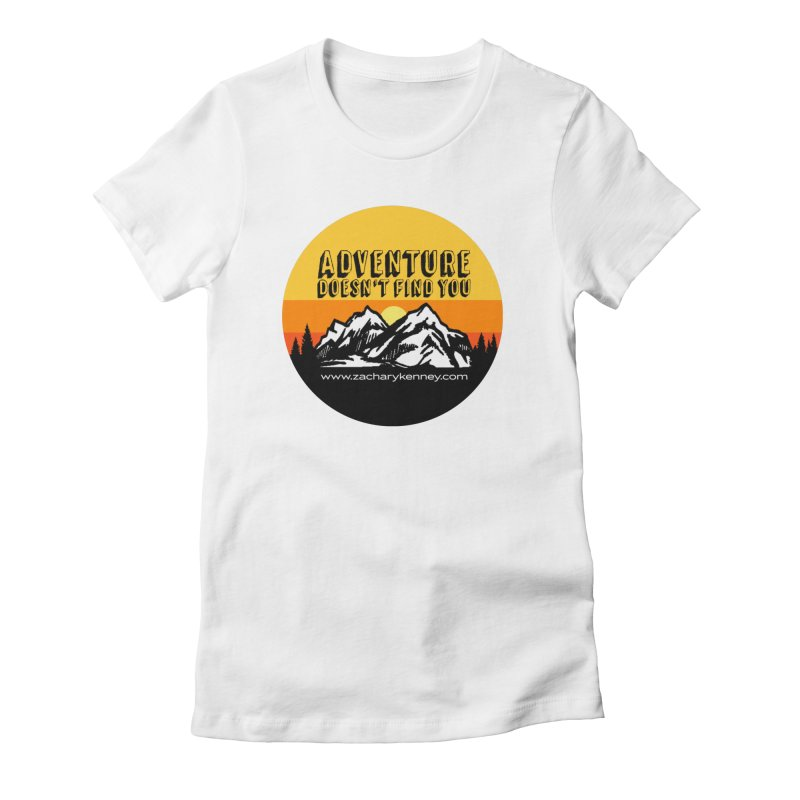 Adventure Doesn't Find You | Circle Logo Women's Fitted T-Shirt by Zachary Kenney's Shop