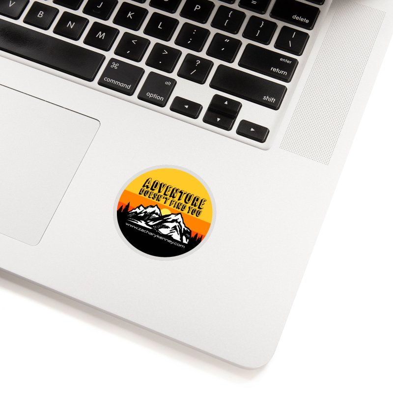 Adventure Doesn't Find You   Circle Logo Accessories Sticker by Zachary Kenney's Shop