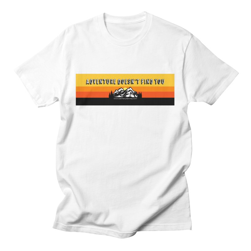 Adventure Doesn't Find You | Long Banner Men's T-Shirt by Zachary Kenney's Shop