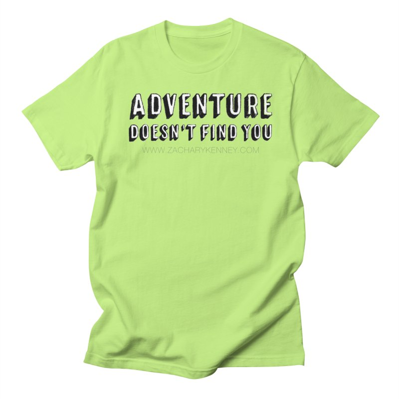 Adventure Doesn't Find You | Bold Men's Regular T-Shirt by Zachary Kenney's Shop