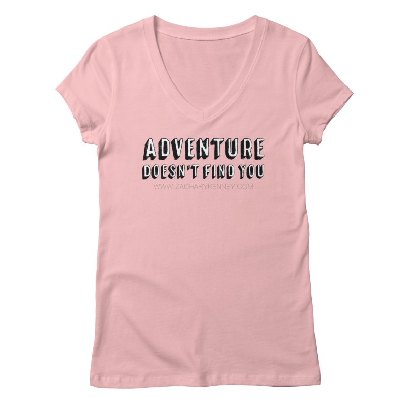 Adventure Doesn't Find You | Bold Women's Regular V-Neck by Zachary Kenney's Shop