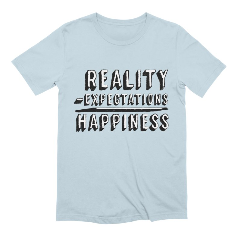 Reality - Expectations = Happiness Men's Extra Soft T-Shirt by Zachary Kenney's Shop