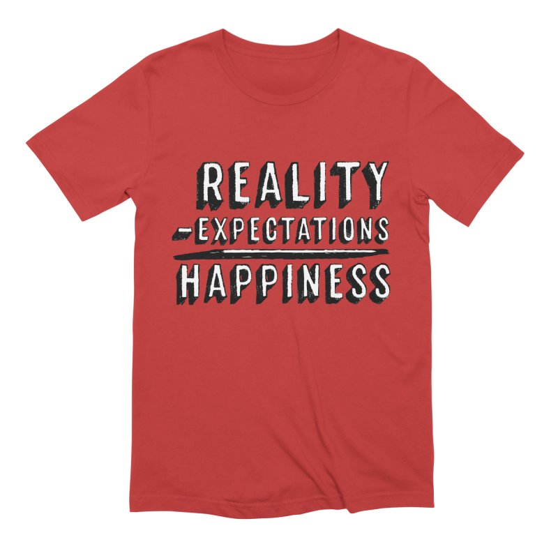 Reality - Expectations = Happiness Men's T-Shirt by Zachary Kenney's Shop