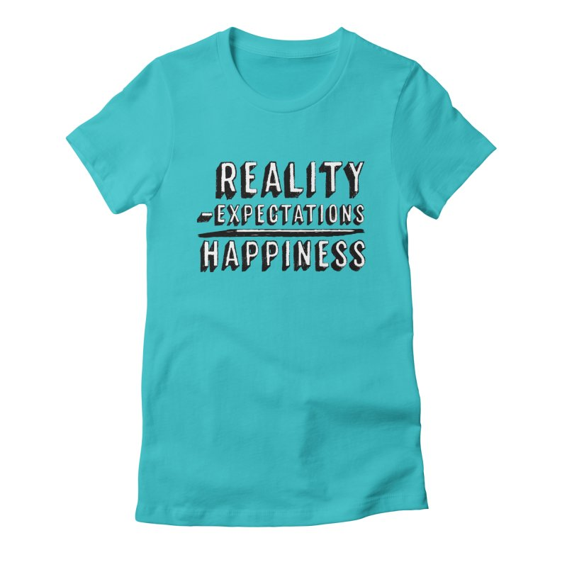 Reality - Expectations = Happiness Women's T-Shirt by Zachary Kenney's Shop