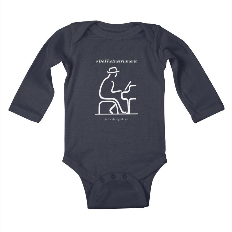Be The Instrument (White) Kids Baby Longsleeve Bodysuit by The Zach Bridges Keys Shop!