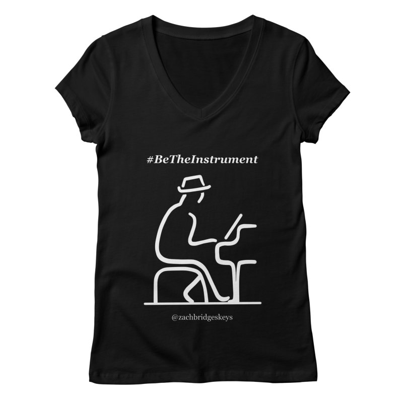 Be The Instrument (White) Women's V-Neck by The Zach Bridges Keys Shop!