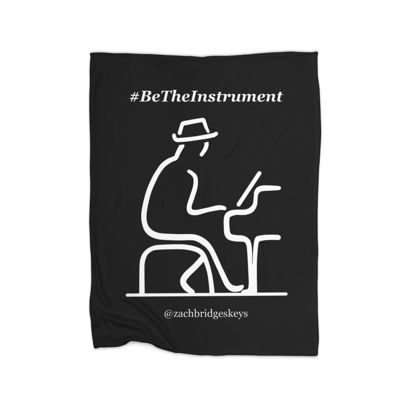 Be The Instrument (White) Home Blanket by The Zach Bridges Keys Shop!