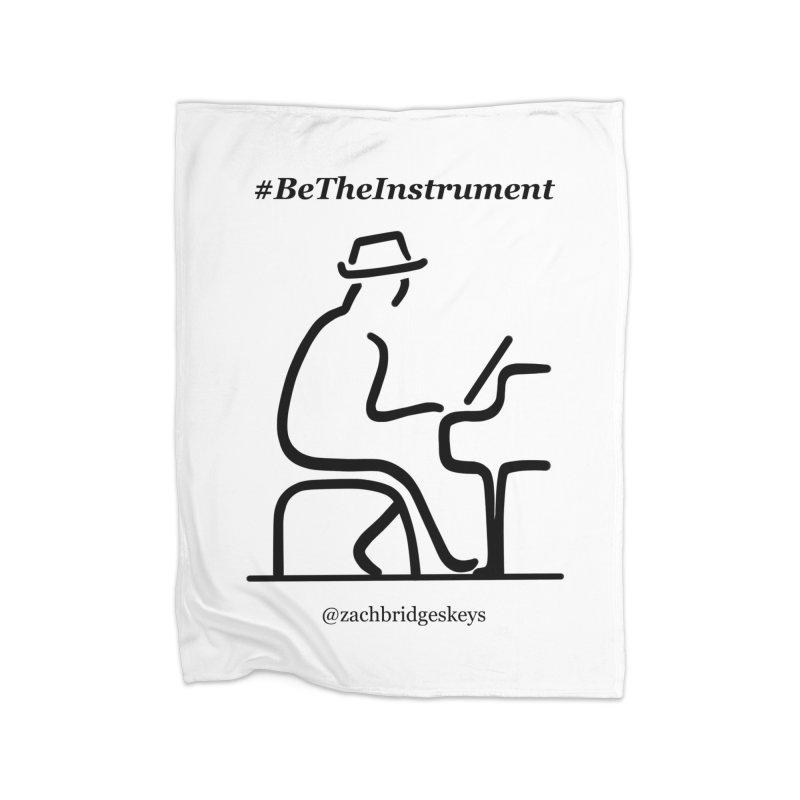 Be The Instrument Home Blanket by The Zach Bridges Keys Shop!