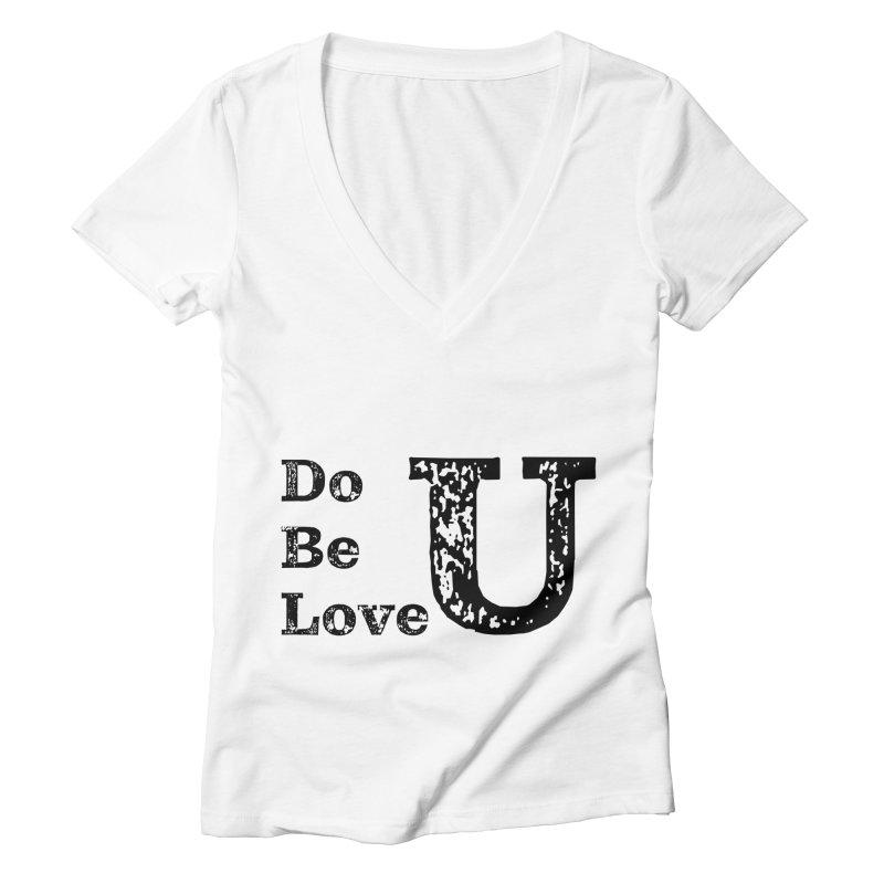 Do U, Be U, Love U Women's V-Neck by The Zach Bridges Keys Shop!