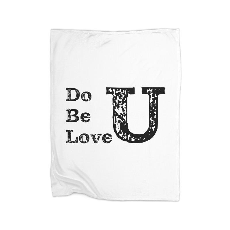 Do U, Be U, Love U Home Blanket by The Zach Bridges Keys Shop!
