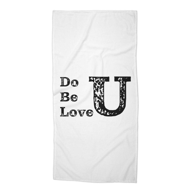 Do U, Be U, Love U Accessories Beach Towel by The Zach Bridges Keys Shop!