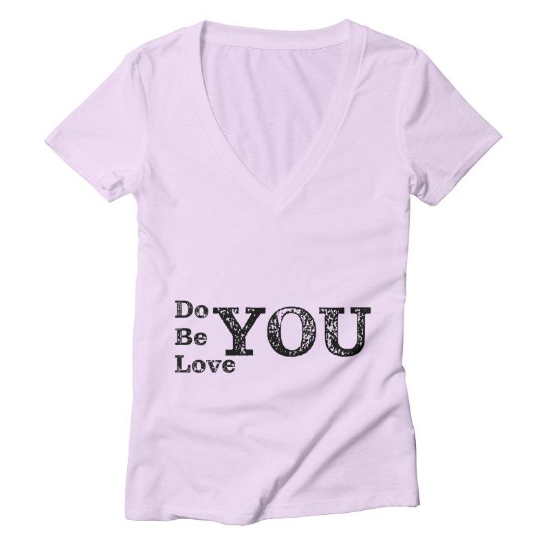 Do YOU, Be YOU, Love YOU Women's V-Neck by The Zach Bridges Keys Shop!