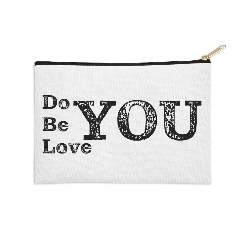 Do YOU, Be YOU, Love YOU Accessories Zip Pouch by The Zach Bridges Keys Shop!