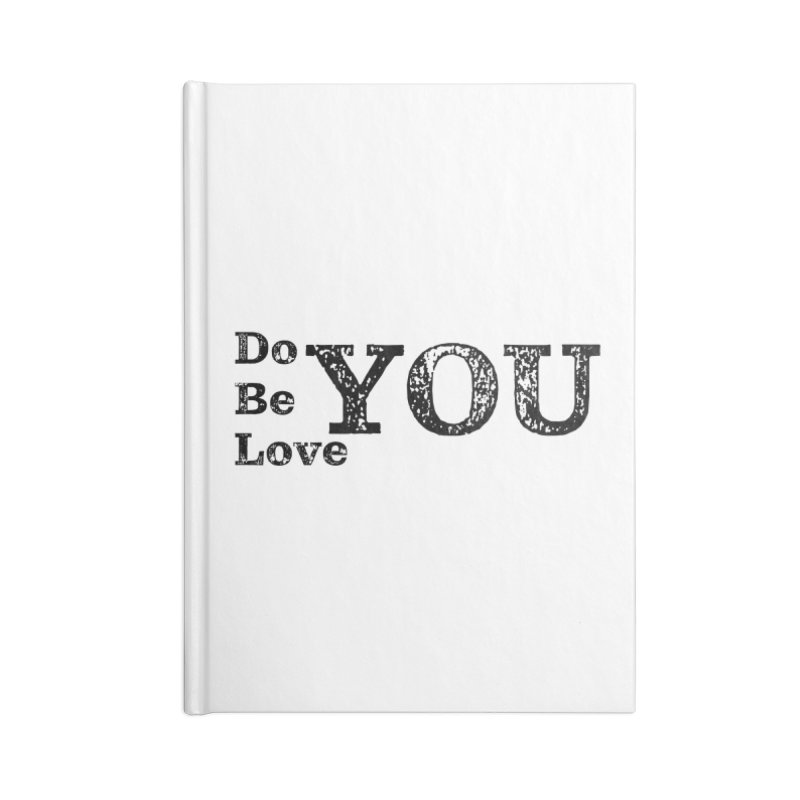 Do YOU, Be YOU, Love YOU Accessories Notebook by The Zach Bridges Keys Shop!