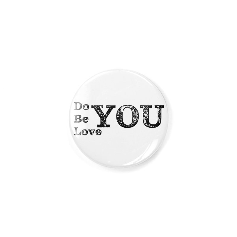 Do YOU, Be YOU, Love YOU Accessories Button by The Zach Bridges Keys Shop!