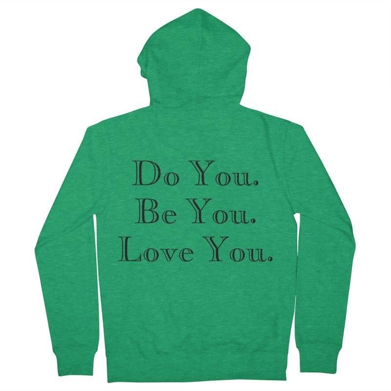 Do You. Be You. Love You. Women's Zip-Up Hoody by The Zach Bridges Keys Shop!