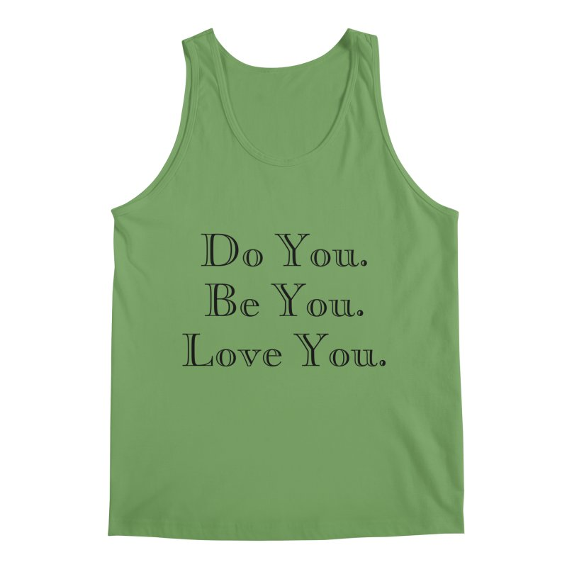 Do You. Be You. Love You. (complete phrases) Men's Tank by The Zach Bridges Keys Shop!