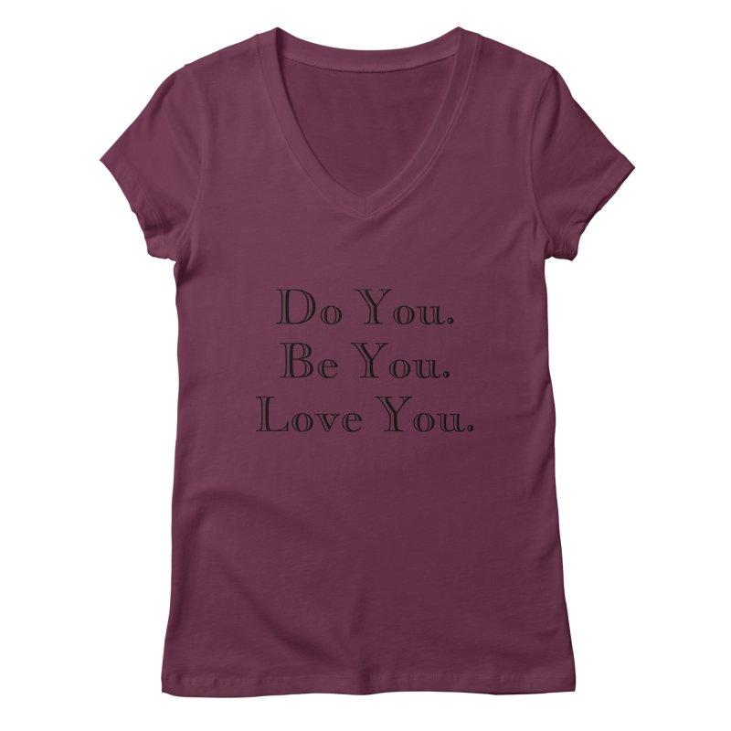 Do You. Be You. Love You. Women's V-Neck by The Zach Bridges Keys Shop!