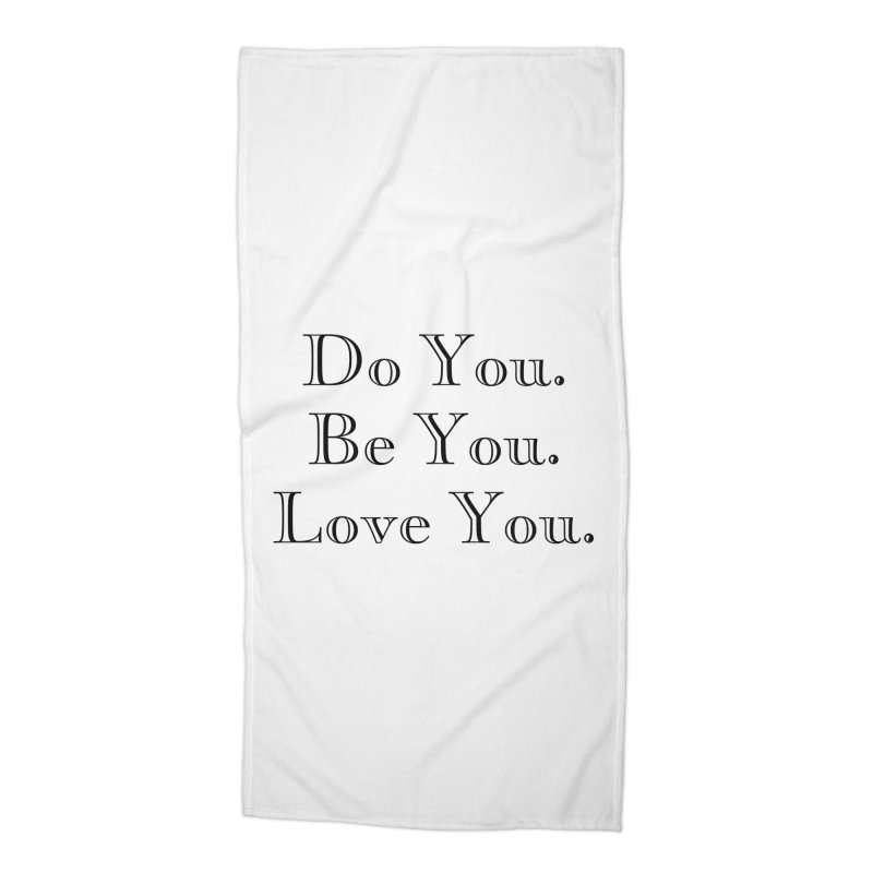 Do You. Be You. Love You. (complete phrases) Accessories Beach Towel by The Zach Bridges Keys Shop!