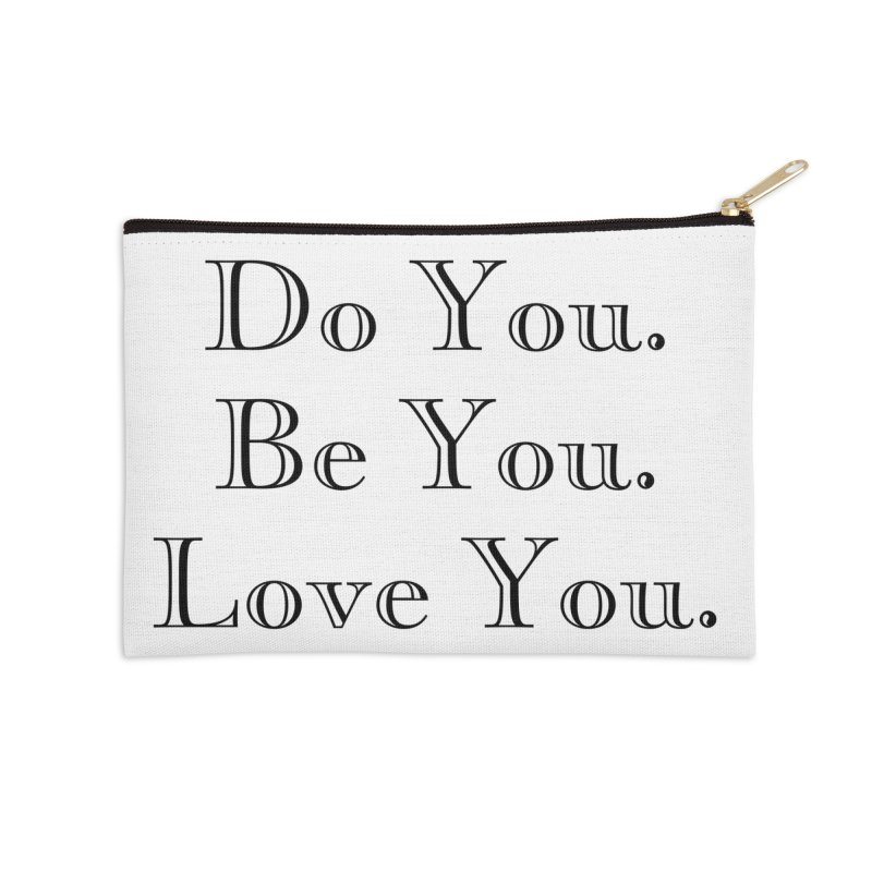 Do You. Be You. Love You. Accessories Zip Pouch by The Zach Bridges Keys Shop!