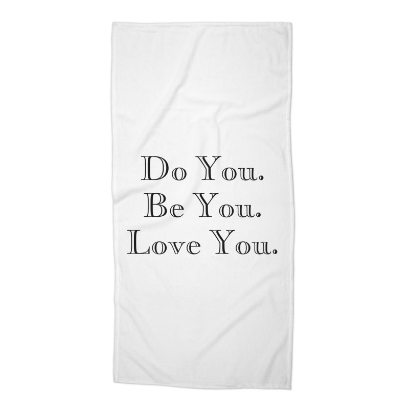 Do You. Be You. Love You. Accessories Beach Towel by The Zach Bridges Keys Shop!